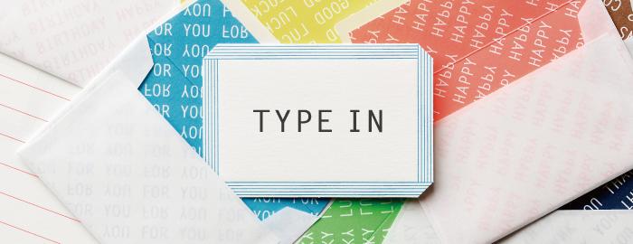 TYPE IN(タイプイン)